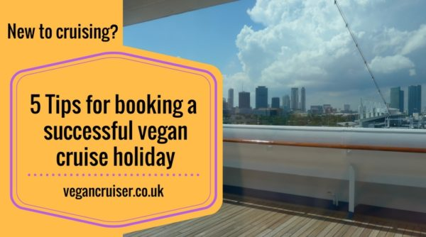 Tips for vegan cruise for first timers by Sanna Vegancruiser