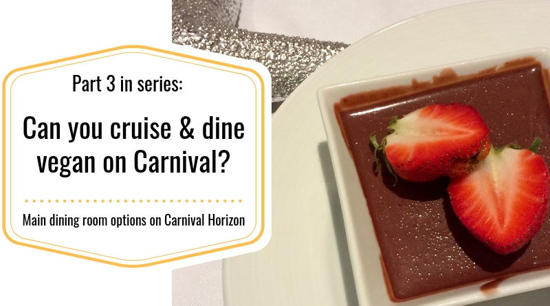 vegan dining on Carnival Horizon MDR dessert
