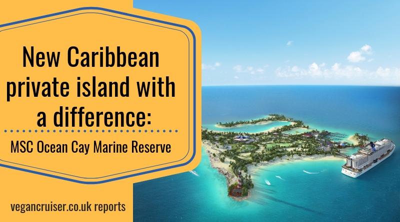 MSC Ocean Cay Marine Reserve featured image for Vegancruiser.co.uk blog