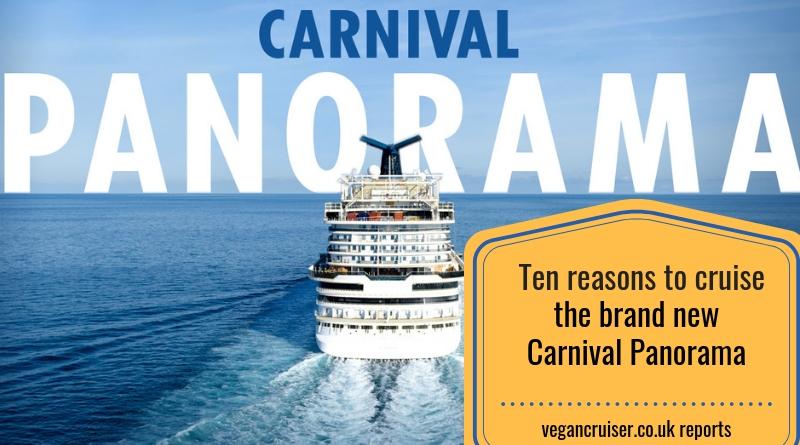 New Carnival Panorama ten reasons to sail her vegancruiser blog