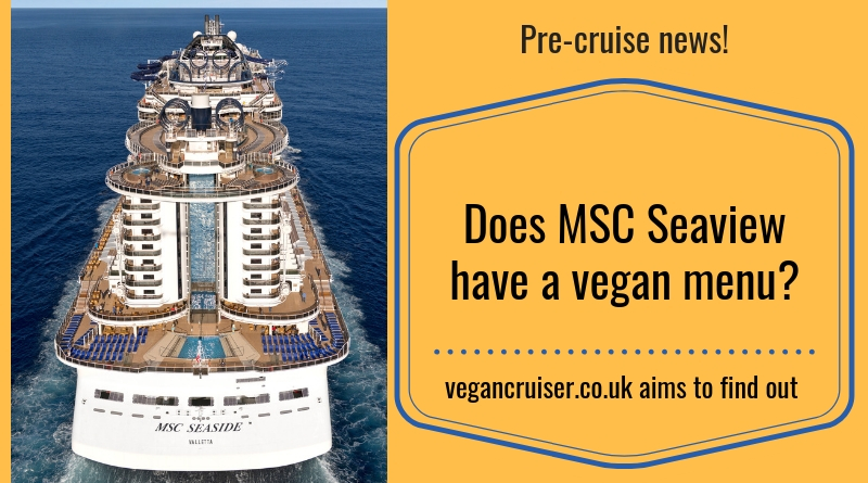 MSC Seaview vegan menu blog post Vegancruiser