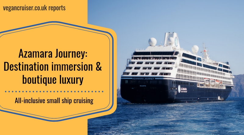 Azamara Journey review tour by Vegancruiser