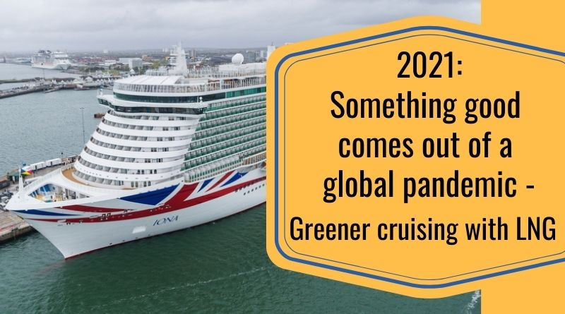 Greener cruising 2021 with LNG ships by Carnival CLC